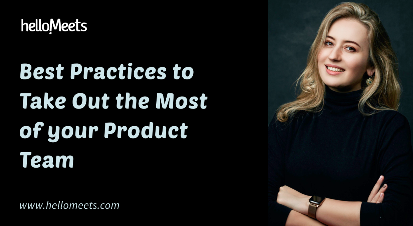 Best Practices to Take Out the Most of your Product Team