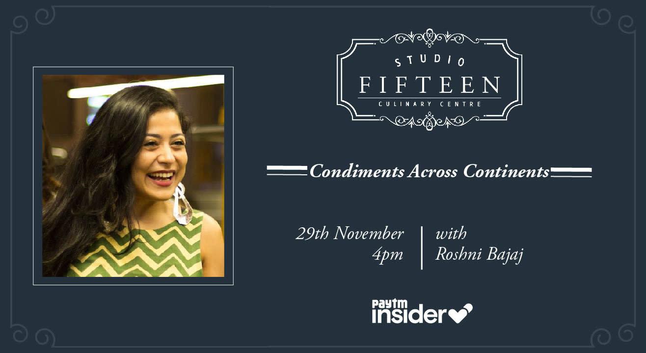 Studio Fifteen | Condiments Across Continents with Roshni Bajaj