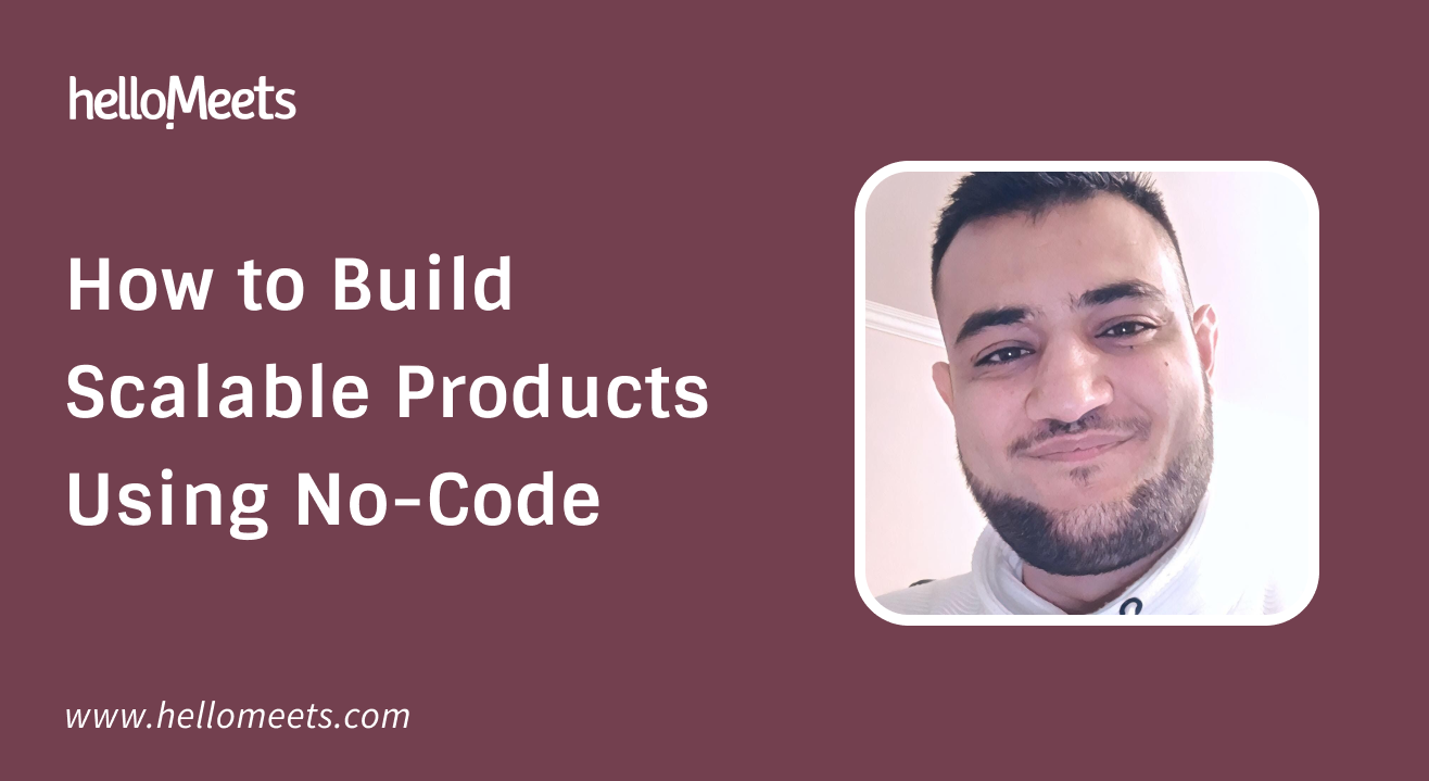 How to Build Scalable Products Using No-Code
