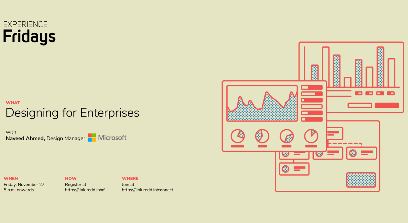 Experience Fridays: Designing for Enterprises with Naveed Ahmed, Design Manager, Microsoft