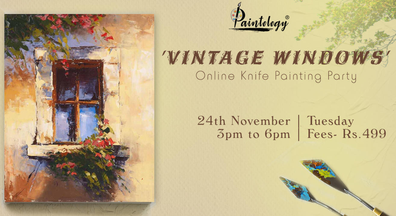 'Vintage Window'Knife Painting party by paintology