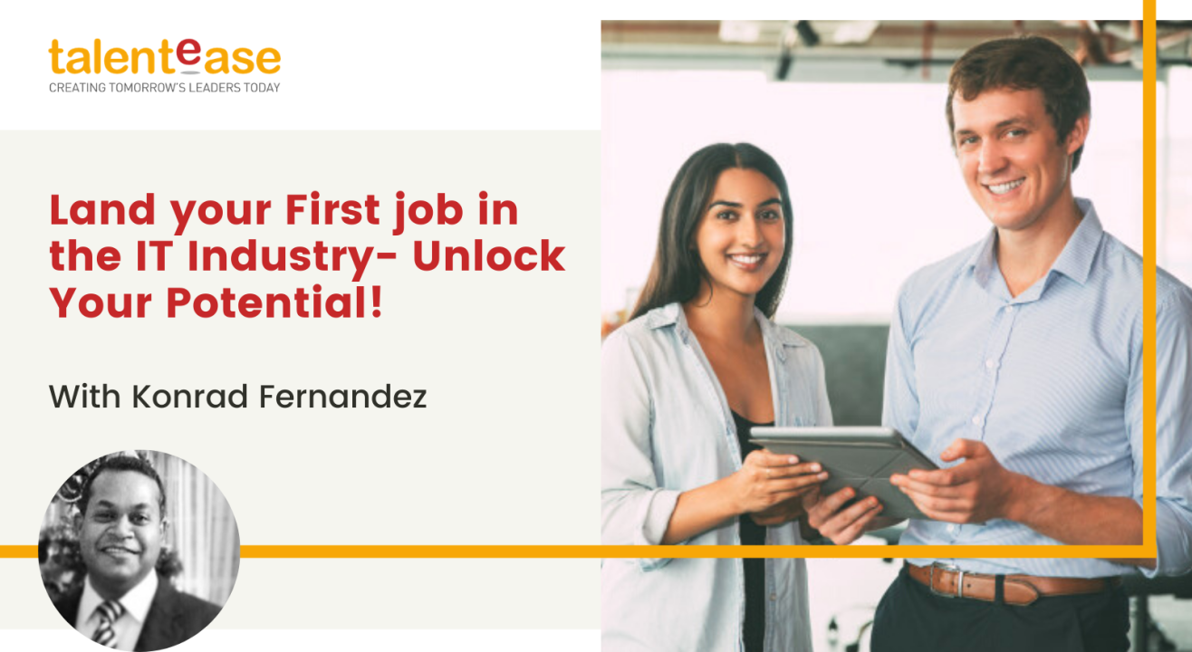 Land your First job in the IT Industry with Konrad Fernandez - Unlock Your Potential! Get the power of an Industry Mentor behind you