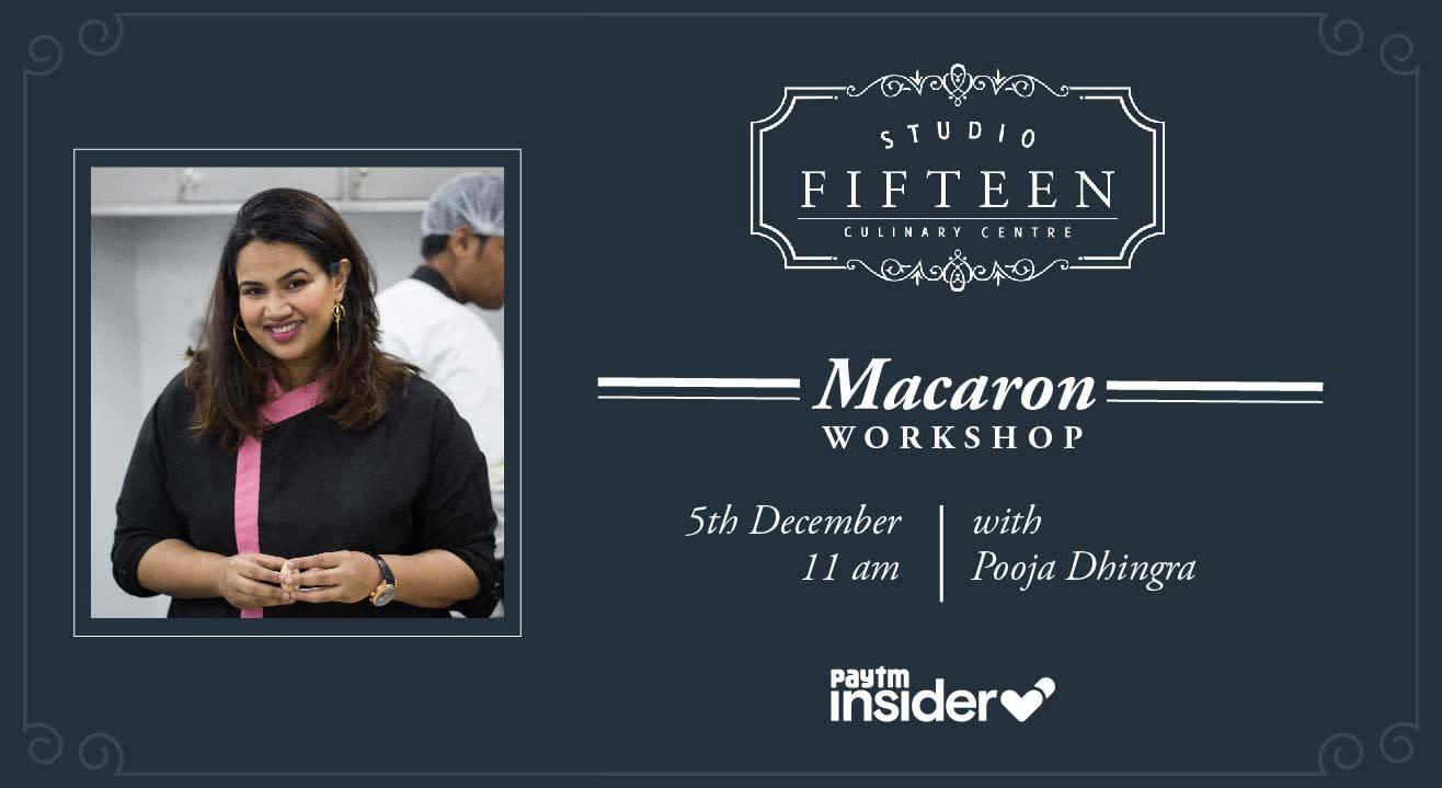Studio Fifteen | Macaron Workshop with Chef Pooja Dhingra