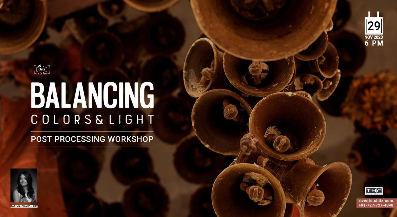 BALANCING COLORS AND LIGHT POST PROCESSING - PHOTOGRAPHY WORKSHOP