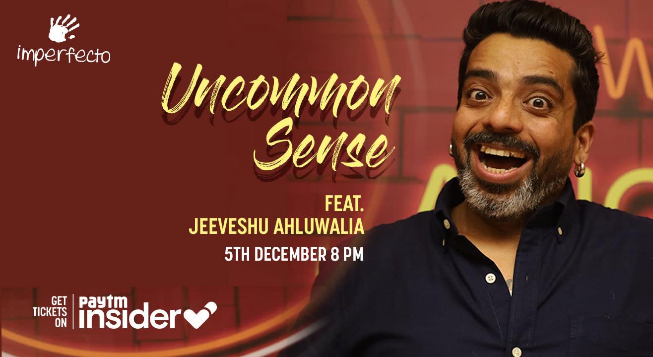 Uncommon Sense Feat. Jeeveshu Ahluwalia