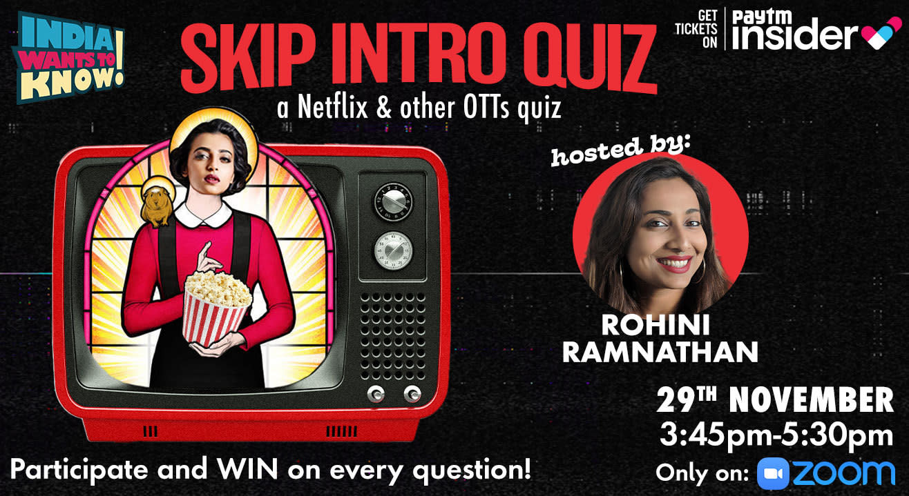 Skip Intro : A Netflix and other OTTs quiz by IWTK