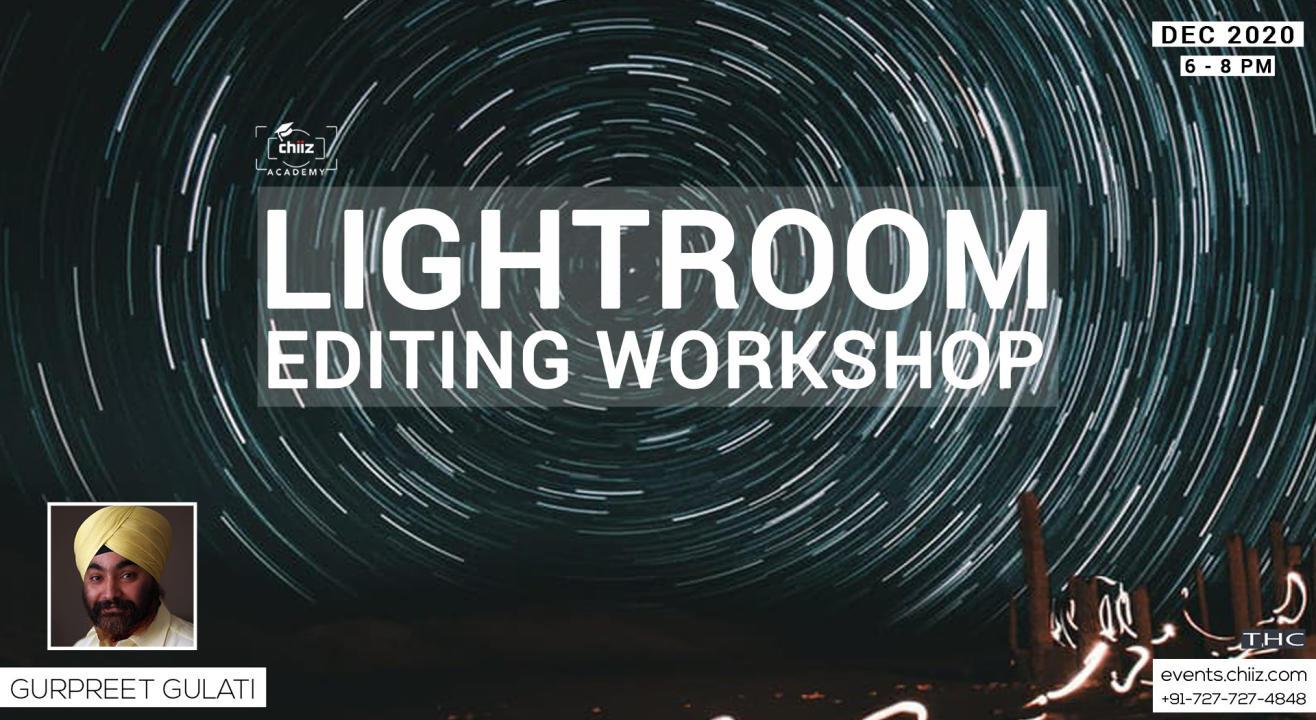 LIGHTROOM EDITING WORKSHOP  - GURPREET GULATI