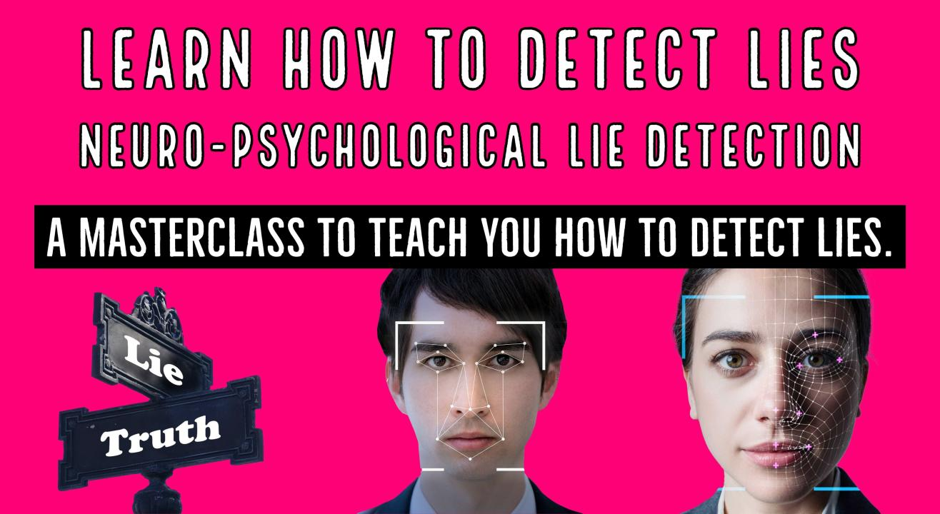 Learn how to detect lies - NeuroPsychological Lie Detection