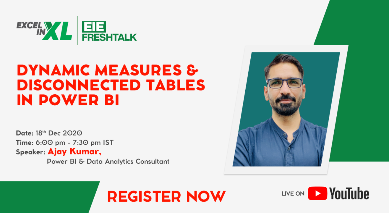Dynamic Measures and Disconnected Tables in Power BI by Mr. Ajay Kumar| #EiEFreshTalk by Excel in Excel