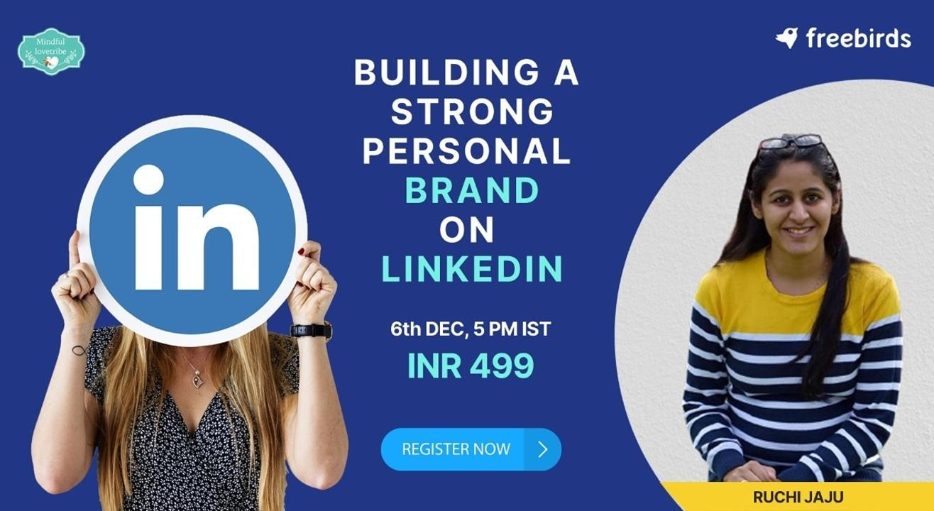 Building a Strong Personal Brand on LinkedIn