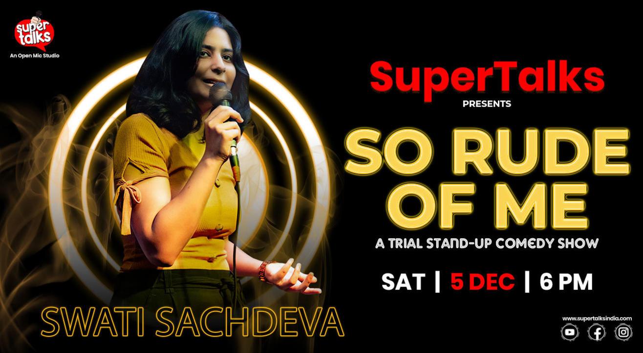 So Rude Of Me ft. Swati Sachdeva