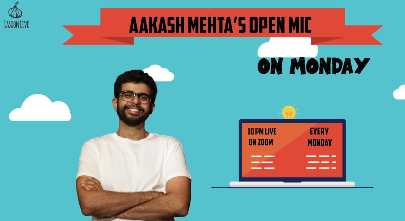 Aakash Mehta's Open Mic On Monday