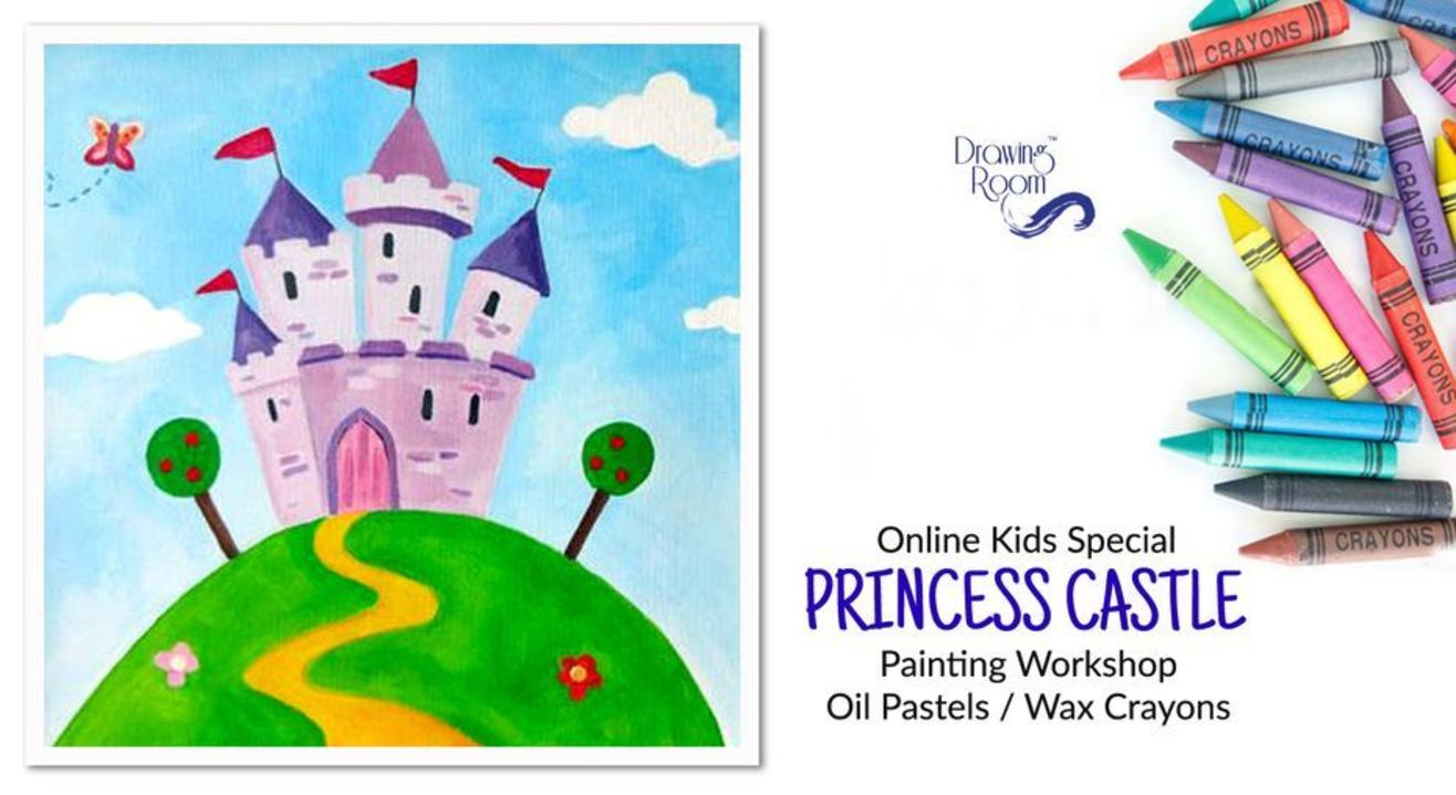 Online Kids Special Princess Castle Painting Workshop by Drawing Room
