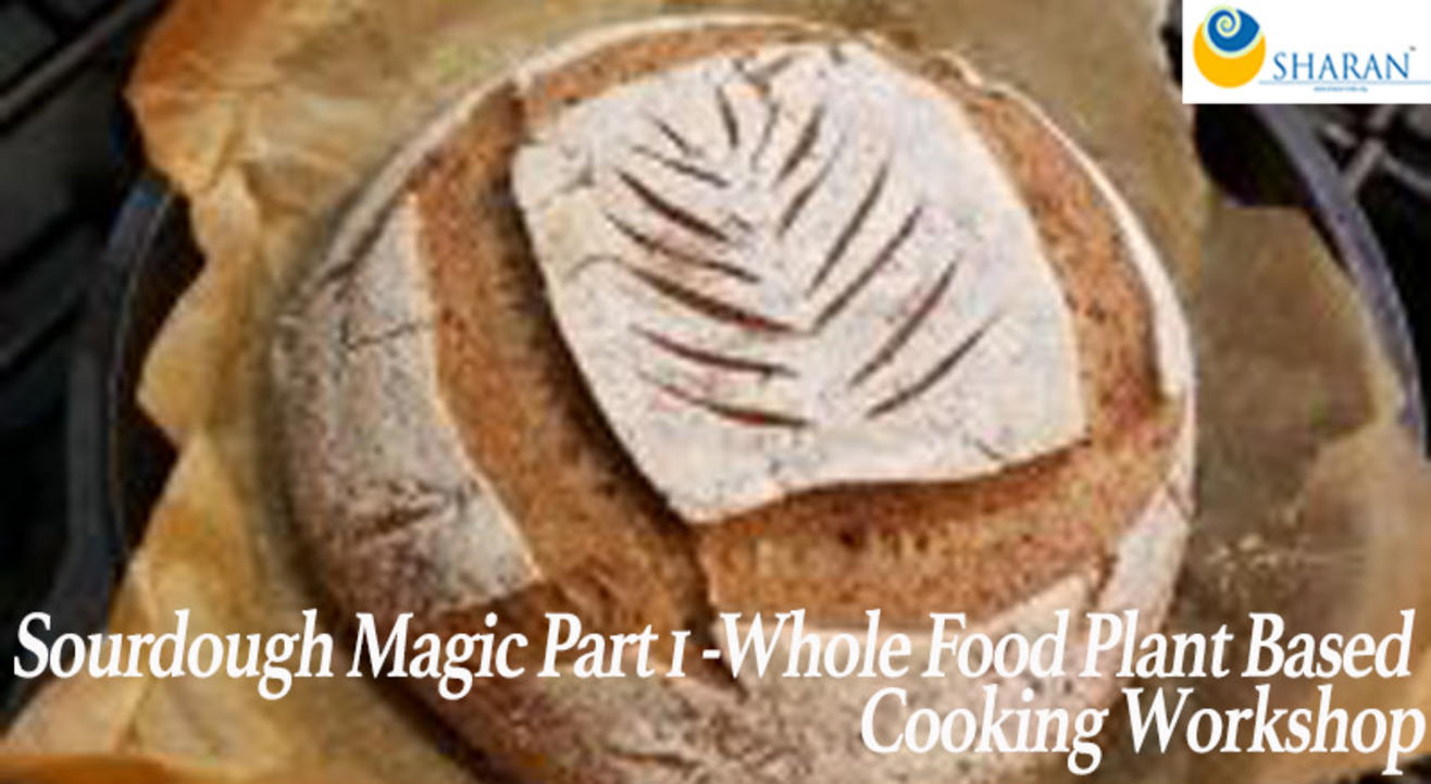 Sourdough Magic Part 1 – Whole Food Plant Based Cooking Workshop