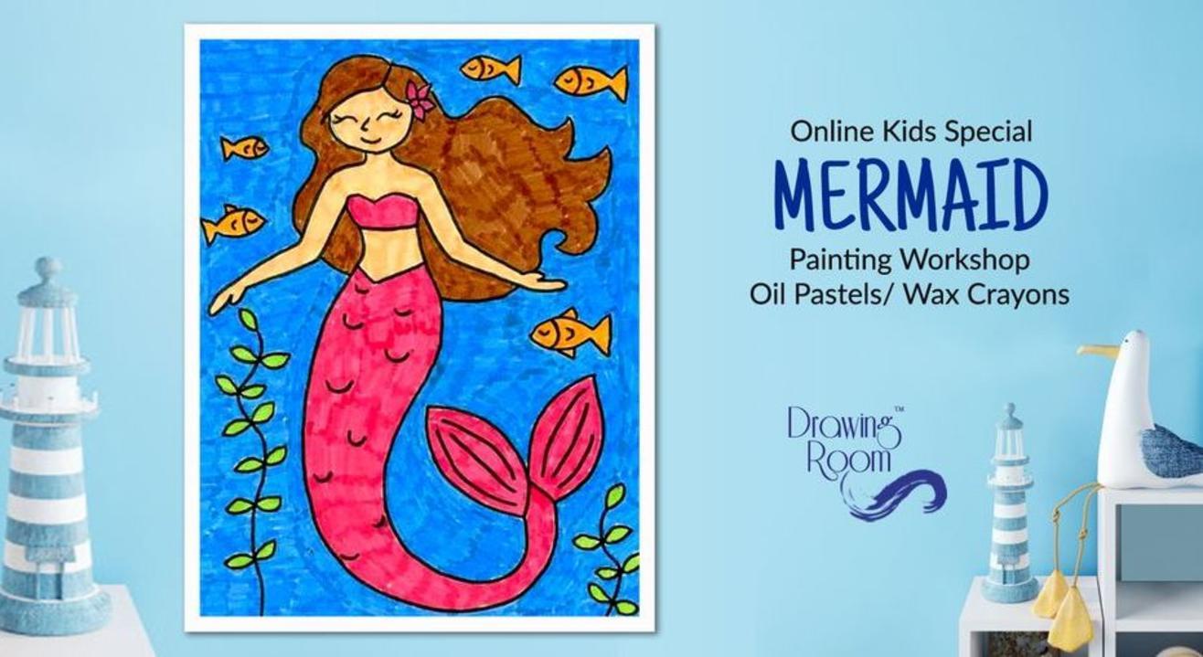 Online Kids Special Mermaid Painting Workshop by Drawing Room
