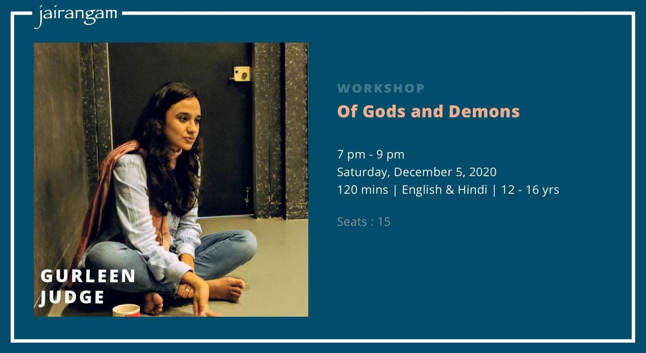 Workshop : Of Gods and Demons with Gurleen Judge