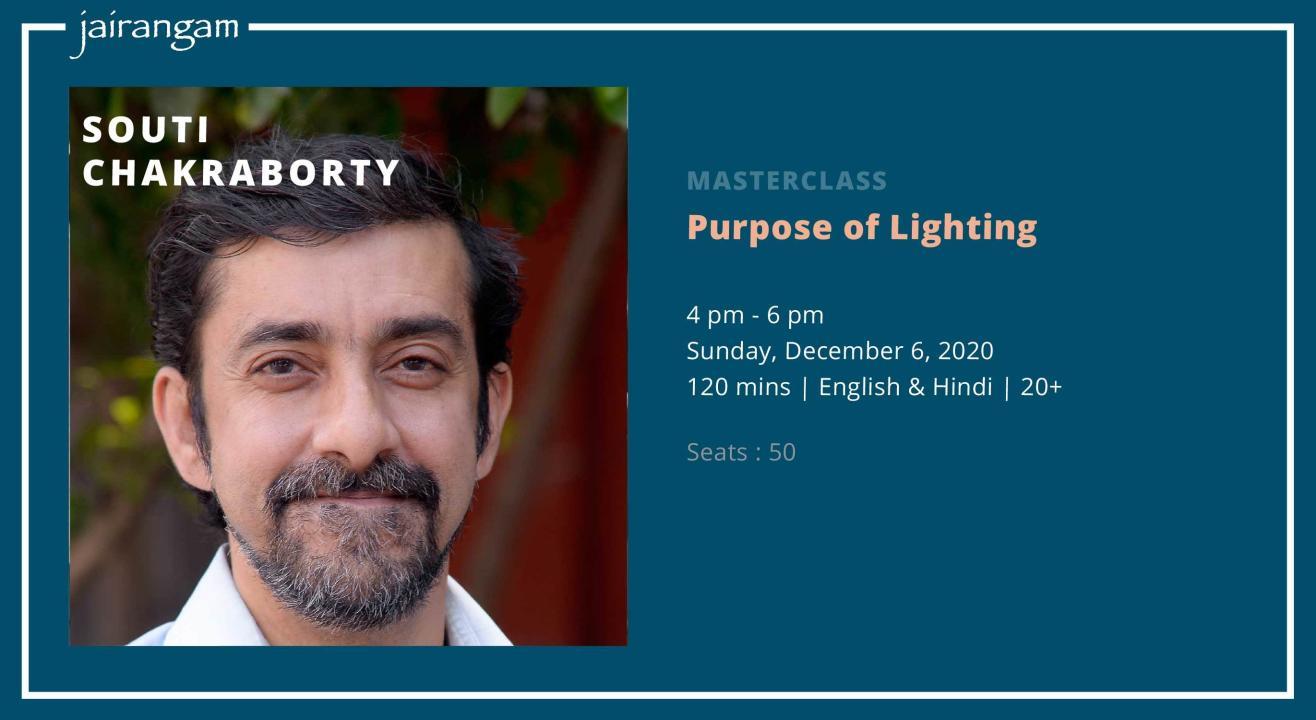 Masterclass : Purpose of Lighting with Souti Chakraborty