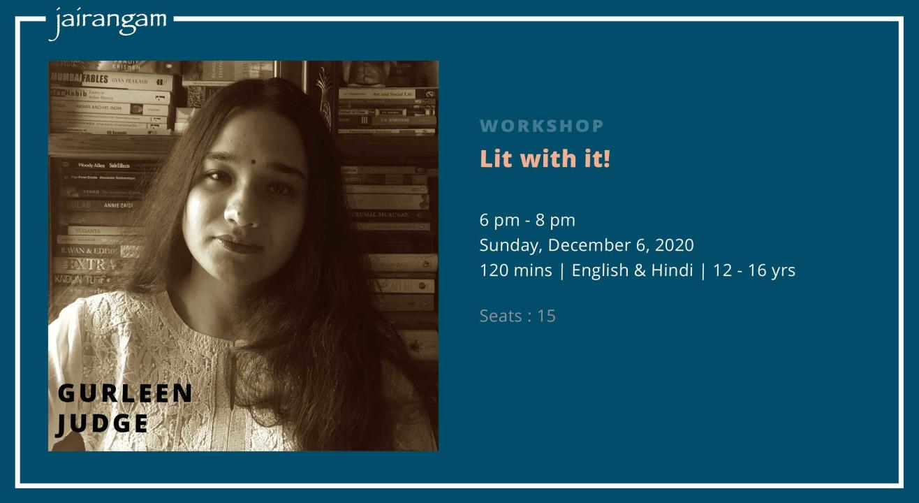 Workshop : Lit with it! with Gurleen Judge