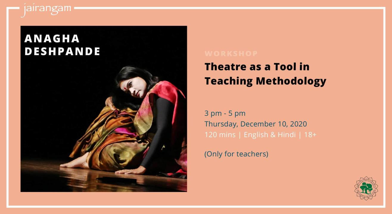 Workshop : Theatre as a Tool in Teaching Methodology with Anagha Deshpande
