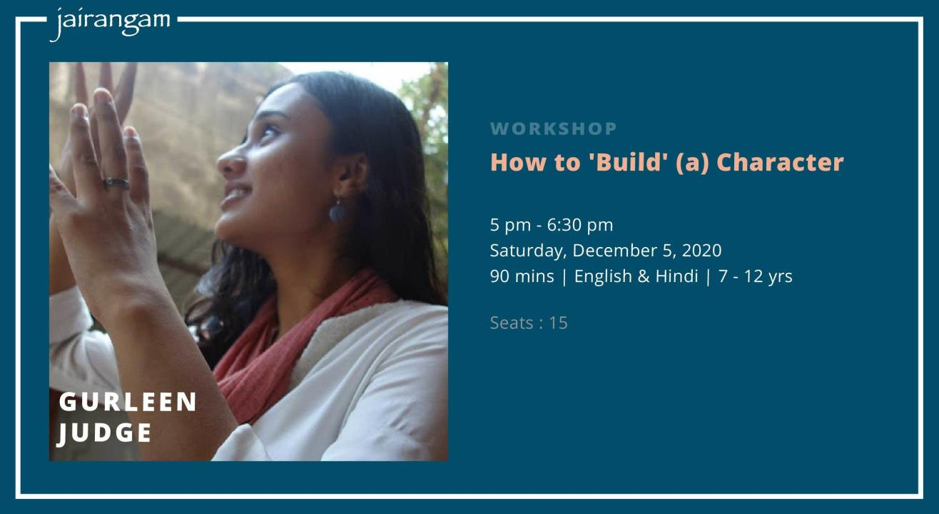 Workshop : How to 'Build' (a) Character with Gurleen Judge