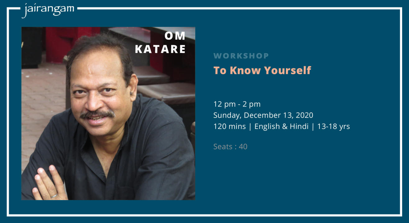 Workshop : To Know Yourself with Om Katare