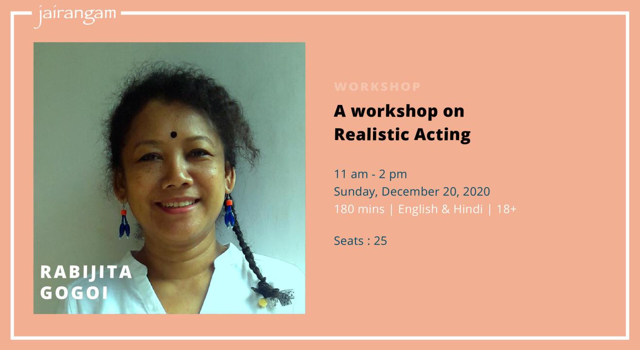Workshop : Realistic Acting with Rabijita Gogoi