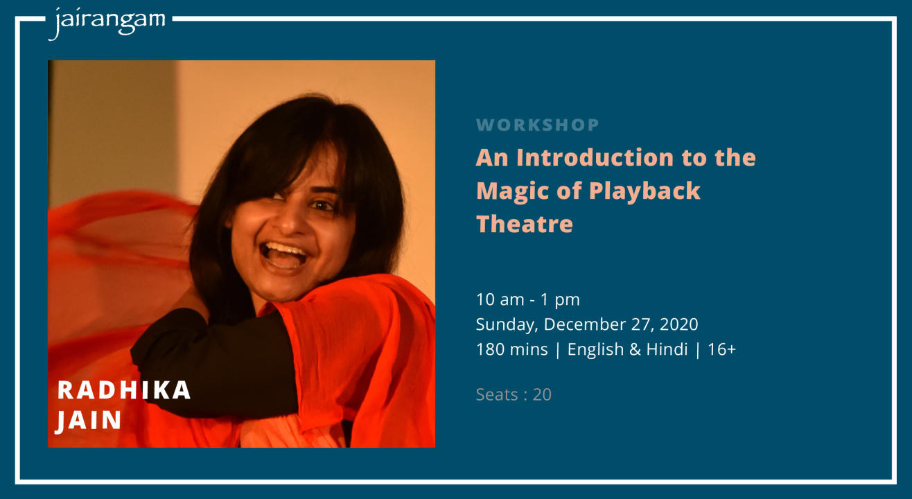 Workshop : An Introduction to the Magic of Playback Theatre with Radhika Jain