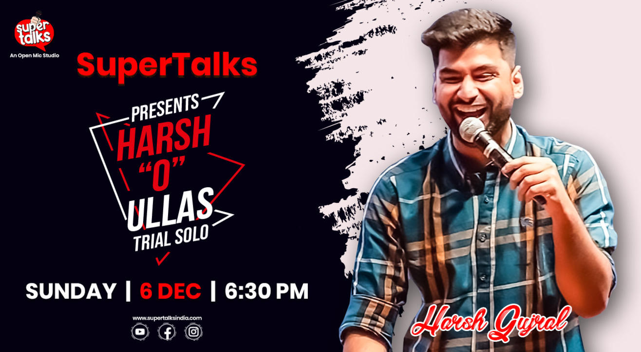 Harsh O Ullas: A Trial Stand-Up Comedy Solo