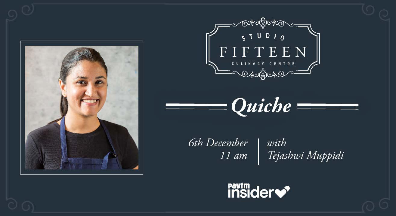 Studio Fifteen | Quiche with Chef Tejashwi Mupiddi