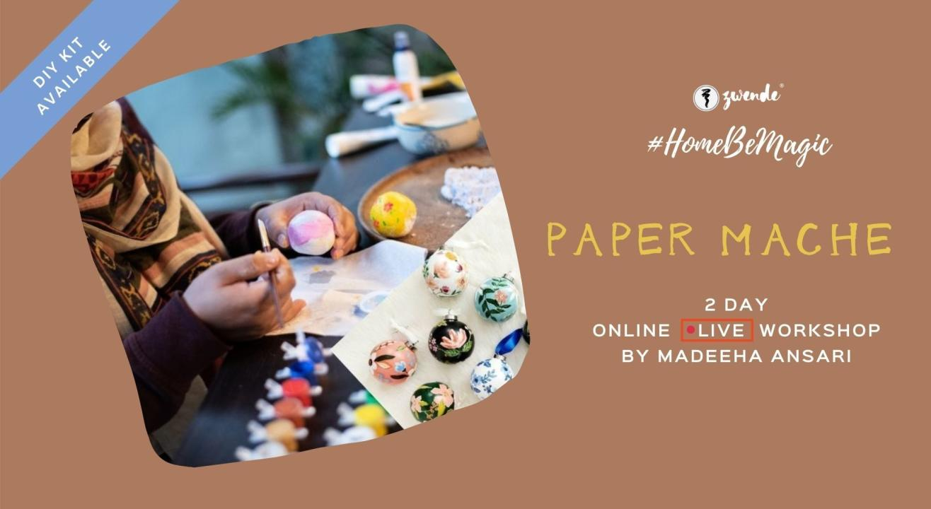 Paper Mache [Online Live Workshop - Inclusive of Materials]