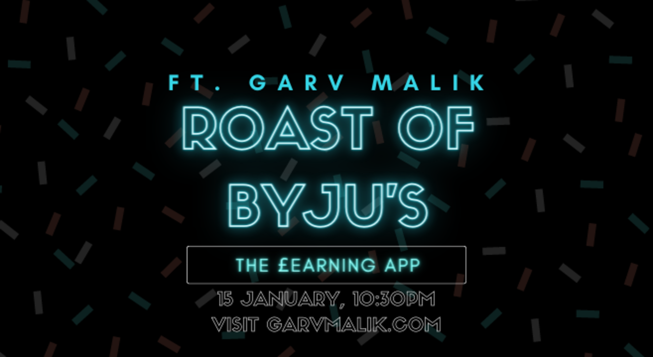 Roast of Byju's ft. Garv Malik
