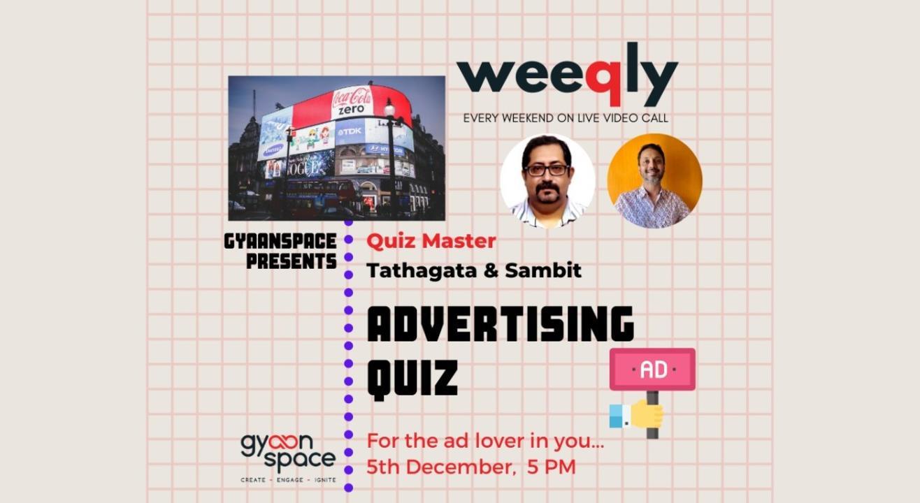 Weeqly- The Advertising Quiz by Tathagata & Sambit