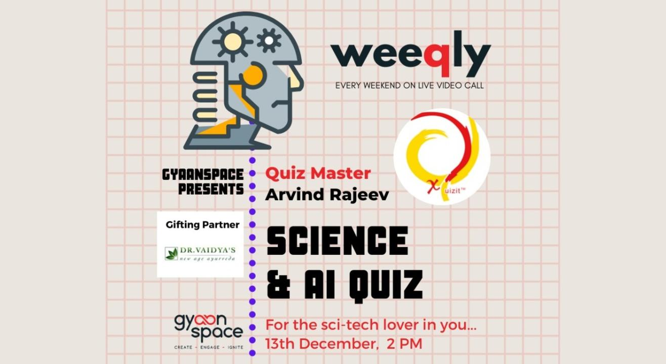 Weeqly- Science & AI Quiz by Arvind Rajeev (XQUIZIT)