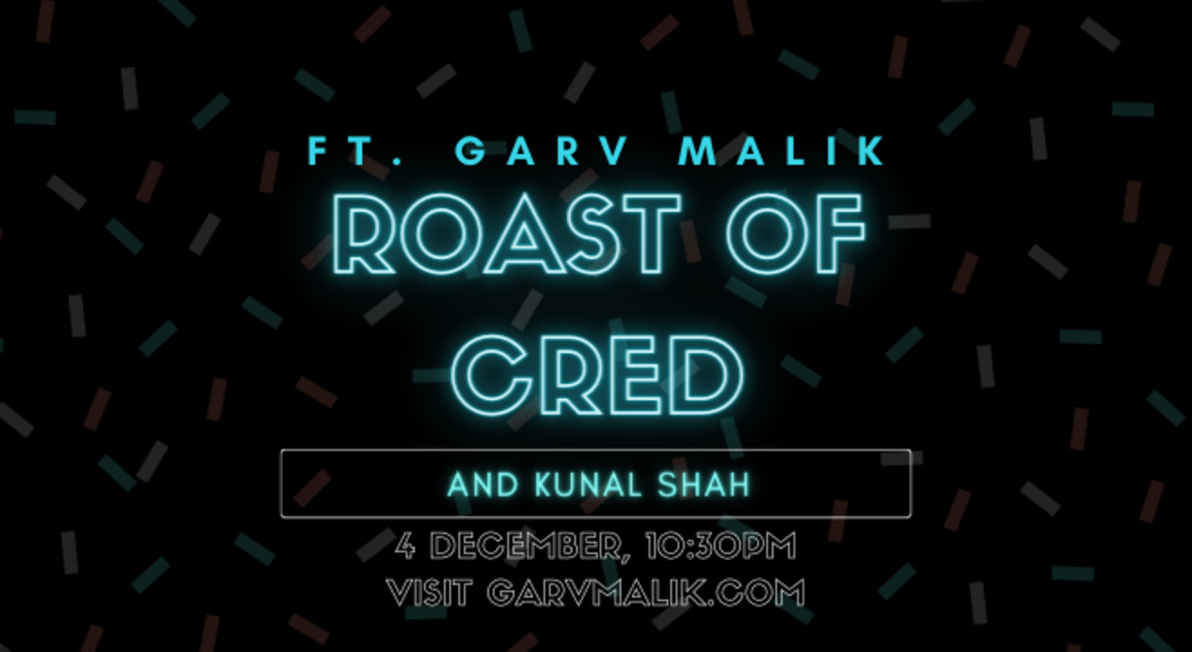 Roast of Cred ft. Garv Malik