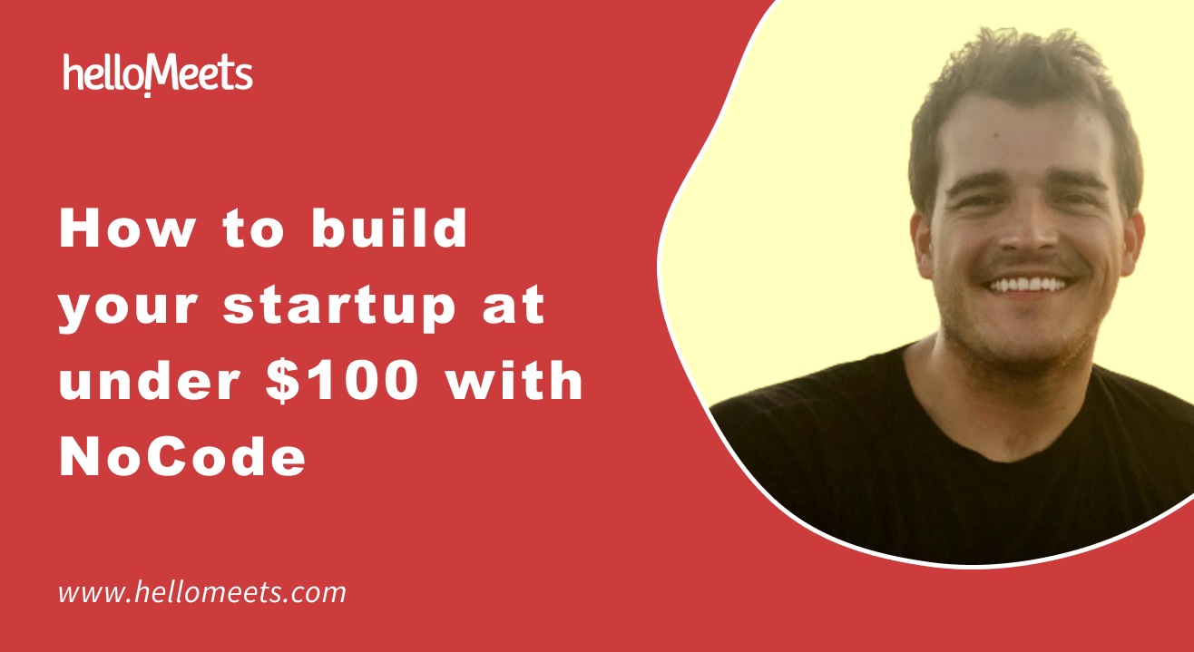 How to build your startup at under $100 with NoCode