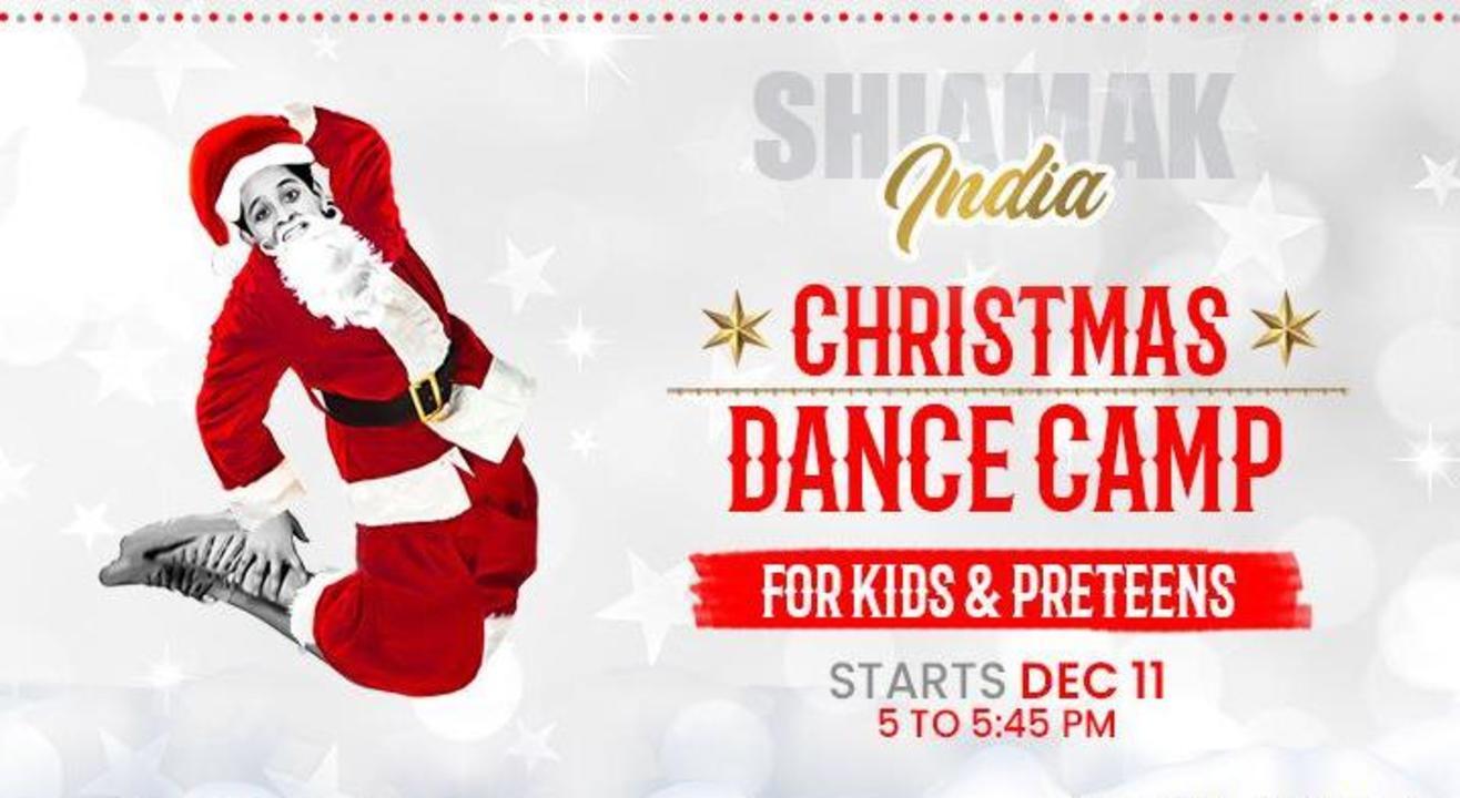 SHIAMAK Christmas Dance Camp (Pre-teens Batch #1 - 7 to 12 years)