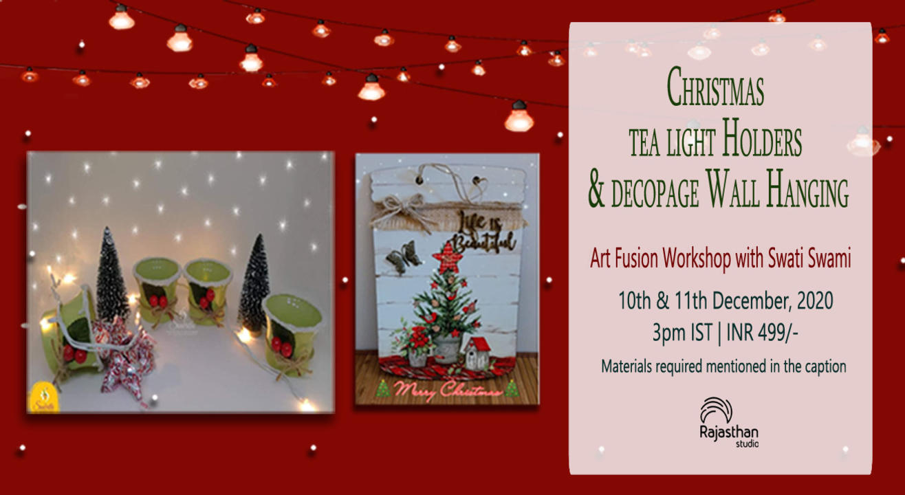 Christmas Tea Light Holders & Decoupage Wall Hanging Workshop By Rajasthan Studio