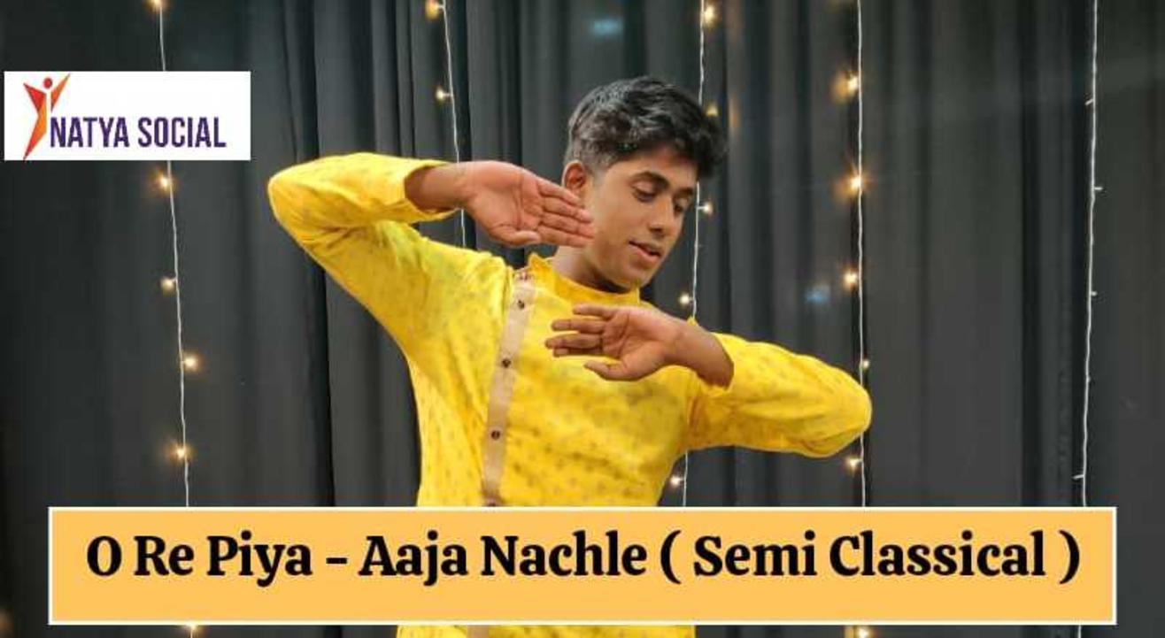 Natya Social - O Re Piya (Semi Classical)