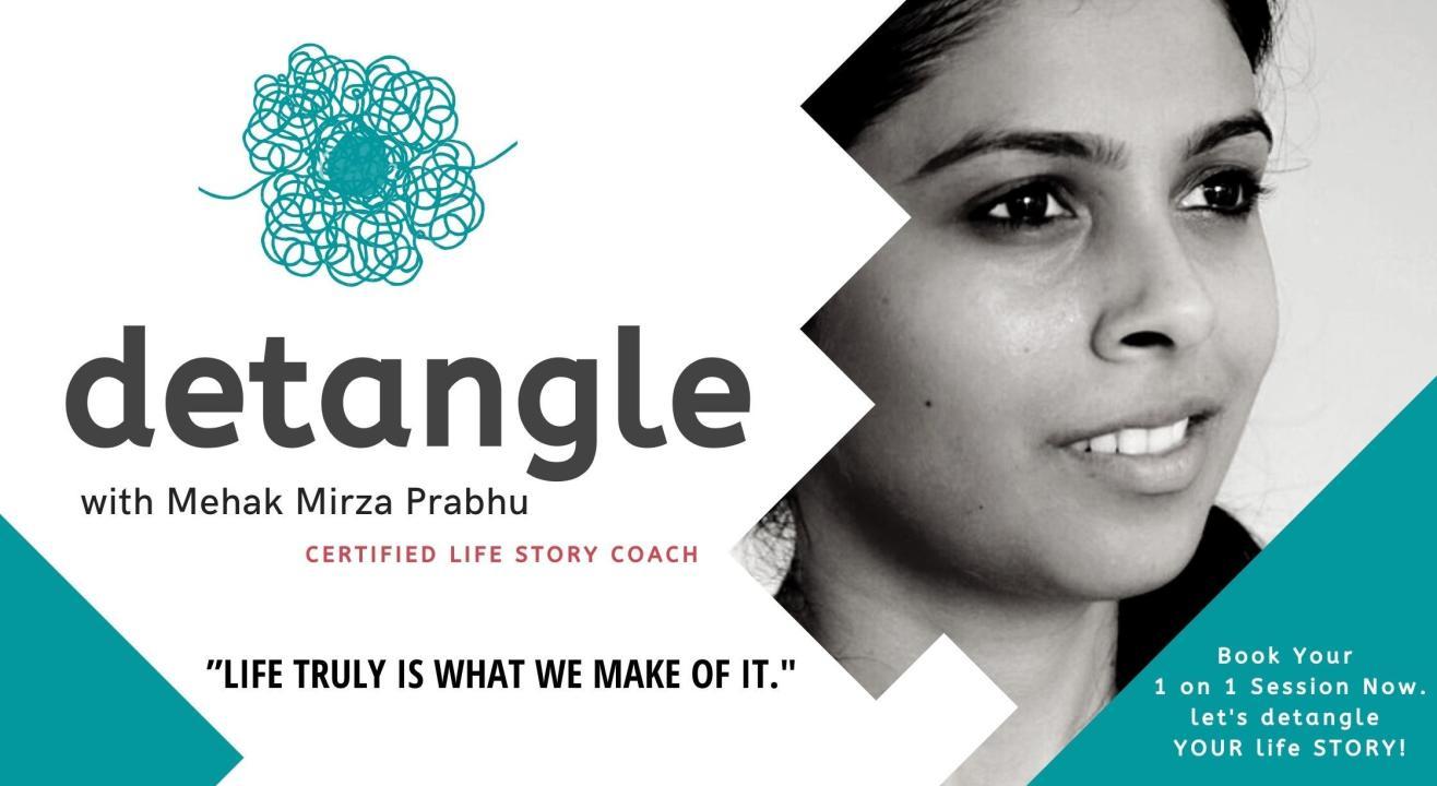 DETANGLE your Life With Mehak Mirza Prabhu