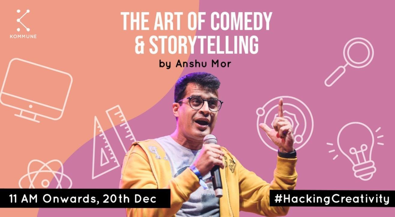 Art of Comedy and Storytelling by Anshu Mor    Kommune