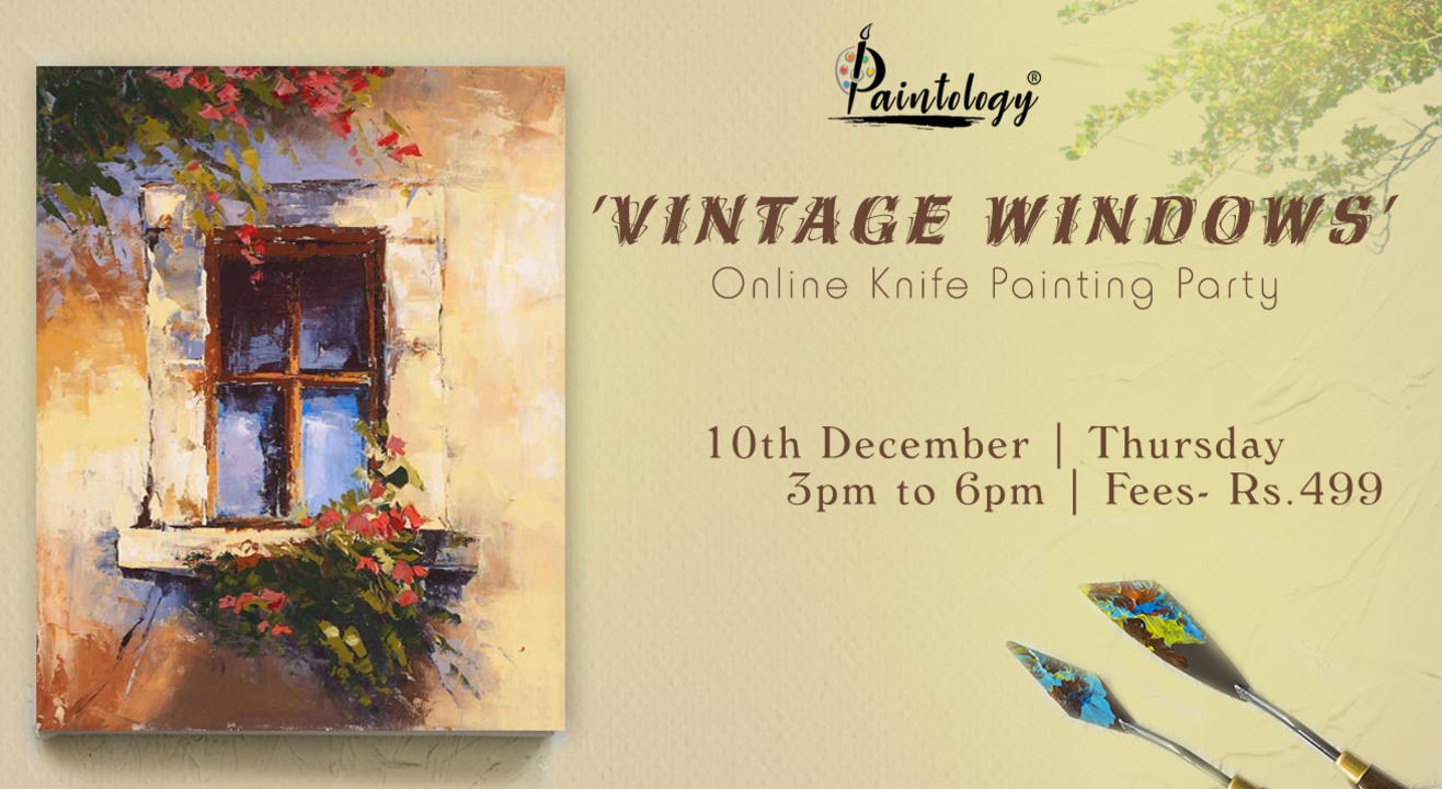 'Vintage Window' Knife Painting party