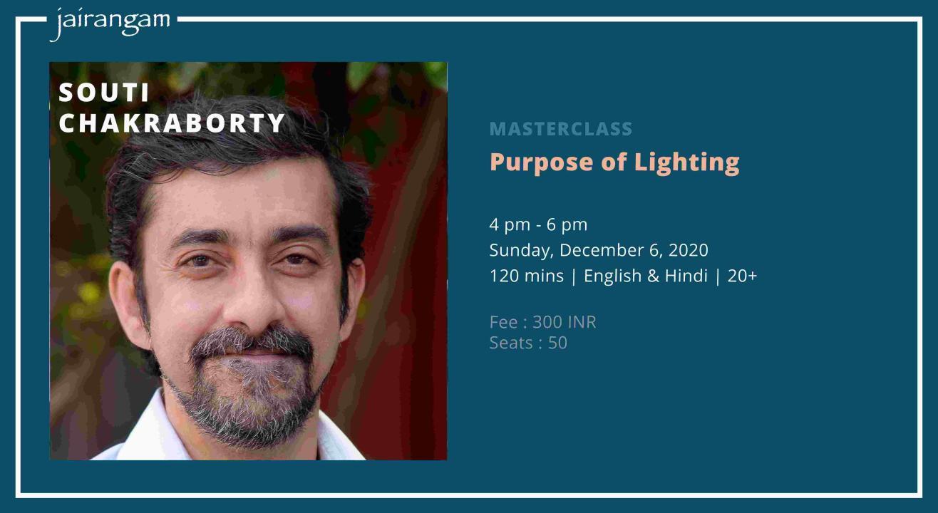 Masterclass : Purpose of Lighting with Souti Chakraborty - Zoom