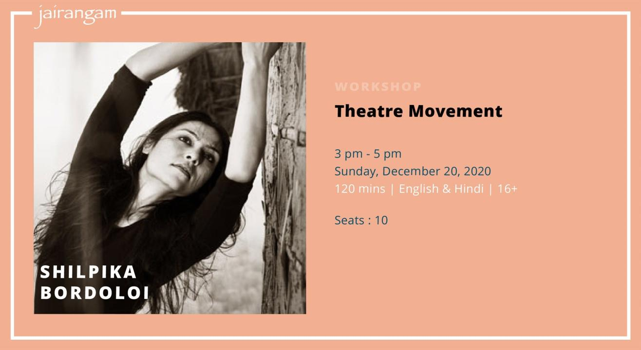 Workshop : Theatre Movement with Shilpika Bordoloi - Zoom
