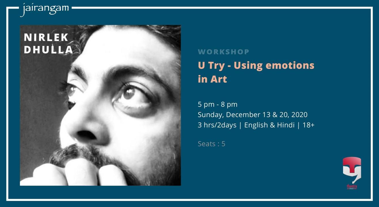 Workshop : U Try - Using Emotions in Art with Nirlek Dhulla - Zoom