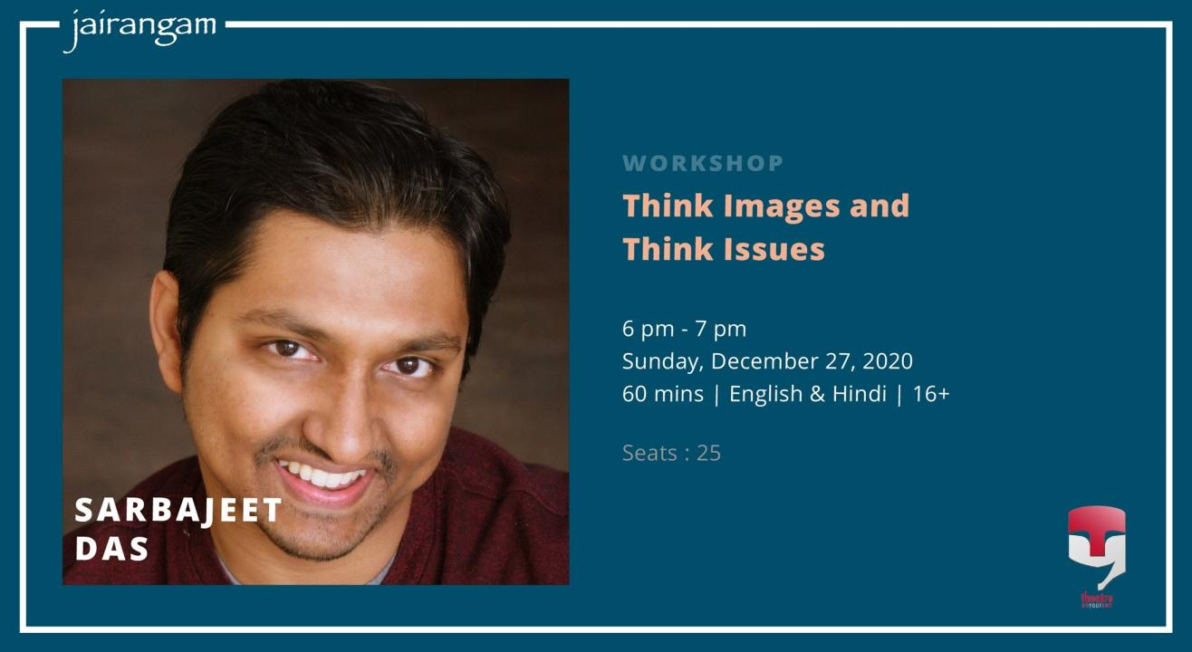 Workshop : Think Images and Think Issues with Sarbajeet Das - Zoom