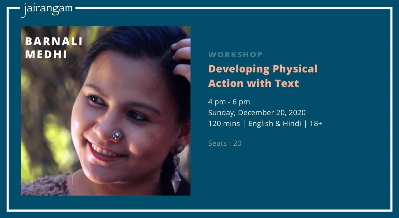 Workshop : Developing Physical Action with Text with Barnali Medhi - Zoom