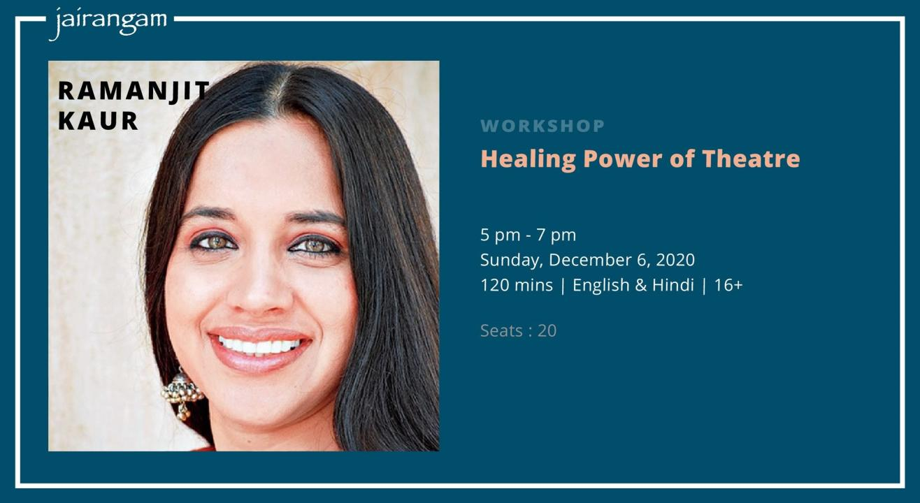 Workshop : Healing Power of Theatre with Ramanjit Kaur - Zoom