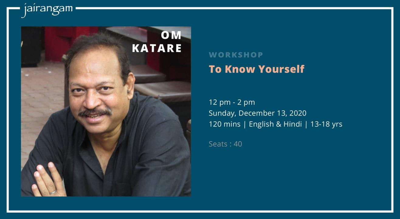 Workshop : To Know Yourself with Om Katare - Zoom
