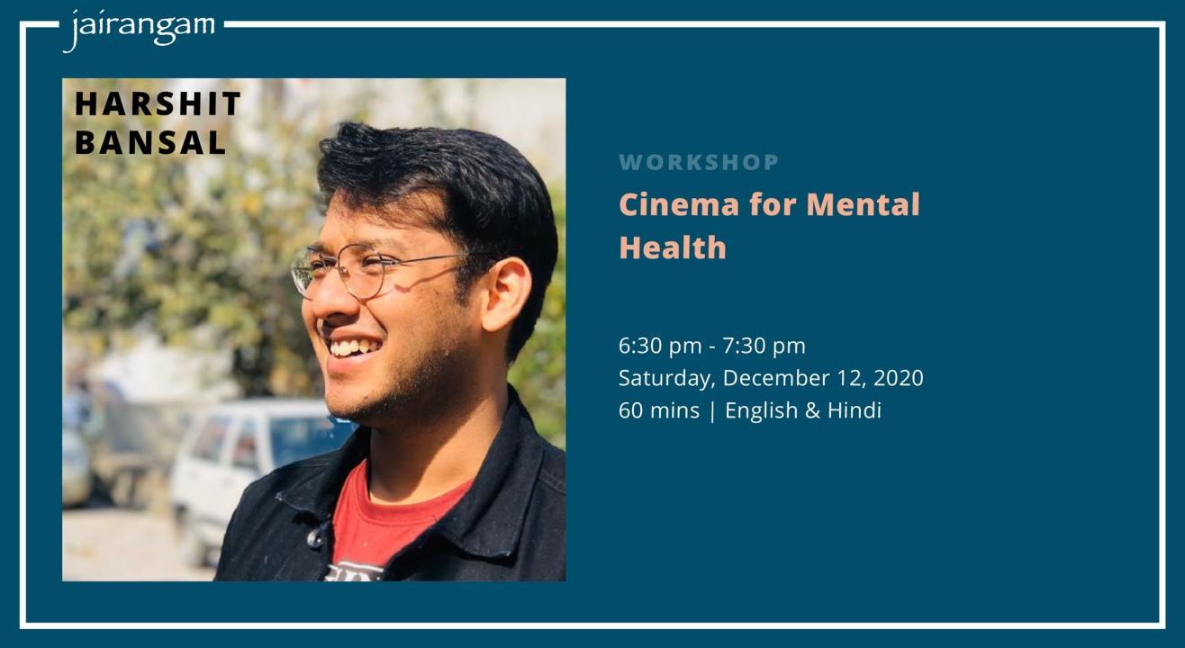 Workshop : Cinema for Mental Health with Harshit Bansal - Zoom