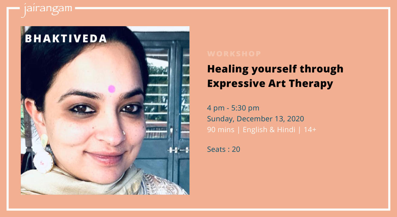 Workshop : Healing yourself through Expressive Art Therapy with Bhaktiveda - Zoom